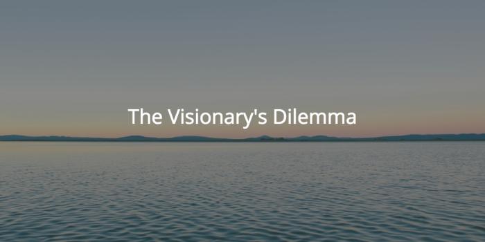 visionarys-dilemma